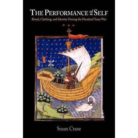 The Performance of Self: Ritual, Clothing, and Identity During the Hundred Years War