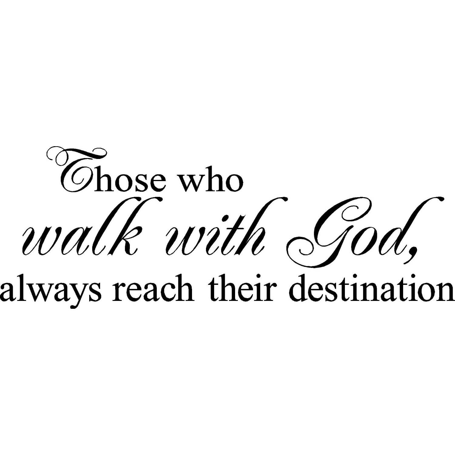 Vinyl Designs 'Those who walk with God always reach their destination' Vinyl Wall Art Lettering