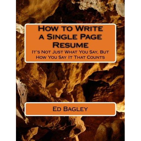 How To Write A Single Page Resume  Its Not Just What You Say  But How You Say It That Counts