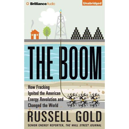 The Boom  How Fracking Ignited The American Energy Revolution And Changed The World  Library Edition