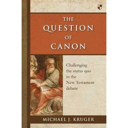 The Question of Canon : Challenging the Status Quo in the New Testament Debate (Status Quo Bula Quo)