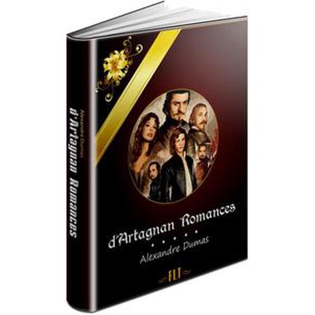 - D'ARTAGNAN ROMANCES: The Three Musketeers, Twenty Years After, The Vicomte de Bragelonne, Ten Years Later, Louise de la Valliere, The Man in the Iron Mask - eBook