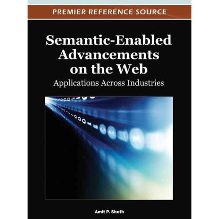 Semantic Enabled Advancements On The Web  Applications Across Industries