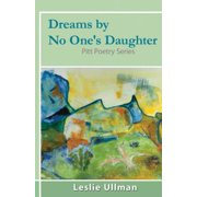 Dreams by No One's Daughter : Pitt Poetry Series