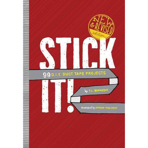 Stick It!: 99 D.I.Y. Duct Tape Projects