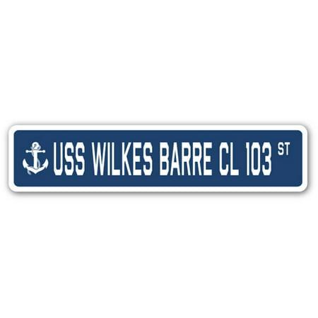 USS WILKES BARRE CL 103 Street Sign us navy ship veteran sailor gift ()