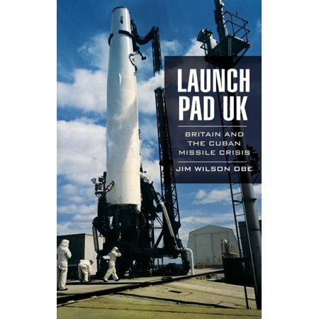 Launch Pad UK: Britain and the Cuban Missile Crisis - - Air Launched Missile