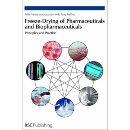 Freeze Drying Of Pharmaceuticals And Biopharmaceuticals  Principles And Practice