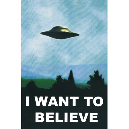 I Want To Believe - TV Show Poster / Print (UFO / X-Files) (Size: 24
