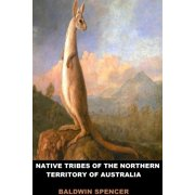 Native Tribes of the Northern Territory of Australia - eBook