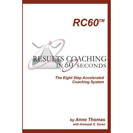 Results Coaching in 60 Seconds : How to Integrate Fast and Effective  Coaching Into Your Natural Leadership Style