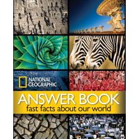 National Geographic Answer Book : Fast Facts About Our World