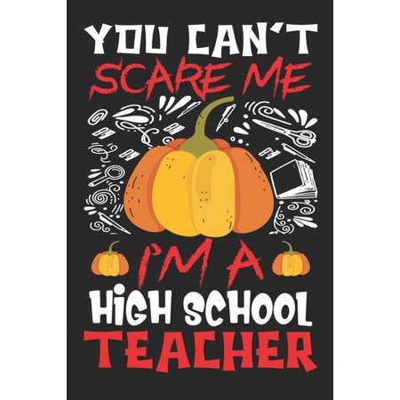 Andrew High School Halloween (You Can't Scare Me I'm A High School Teacher : Teacher Halloween)