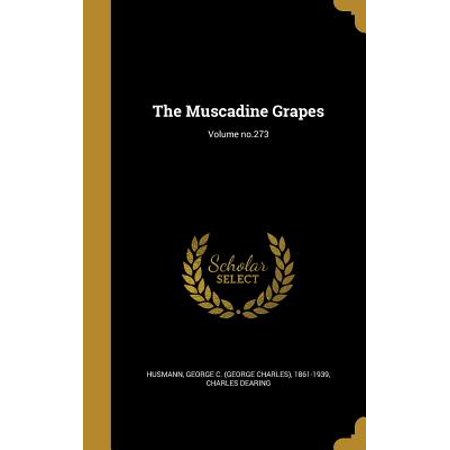 The Muscadine Grapes; Volume No.273