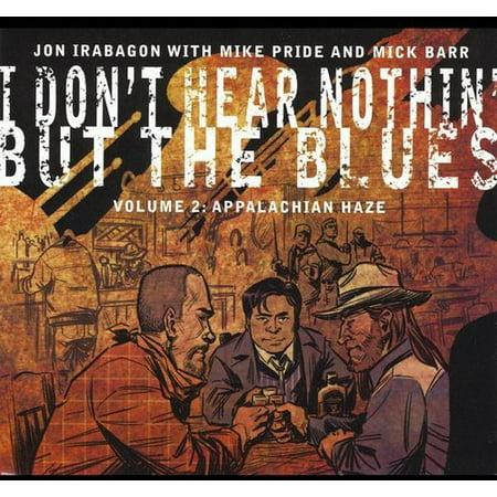 Jon Irabagon   Jon Irabagon  Vol  2 I Dont Hear Nothin But The Blues  Appalac  Cd