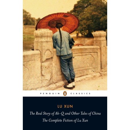 The Real Story of Ah-Q and Other Tales of China : The Complete Fiction of Lu Xun - The Real Story Of Halloween Part 3