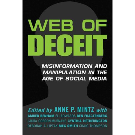 Web Of Deceit  Misinformation And Manipulation In The Age Of Social Media