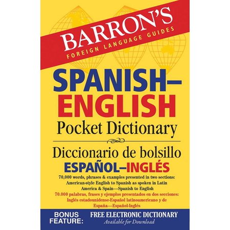 Barron's Spanish-English Pocket Dictionary : 70,000 words, phrases & examples presented in two sections: American style English to Spanish -- Spanish to English