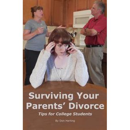 Surviving Your Parents' Divorce: Tips for College Students - eBook (Safety Tips For Halloween For Parents)