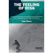 Earthscan Risk in Society: The Feeling of Risk (Paperback)
