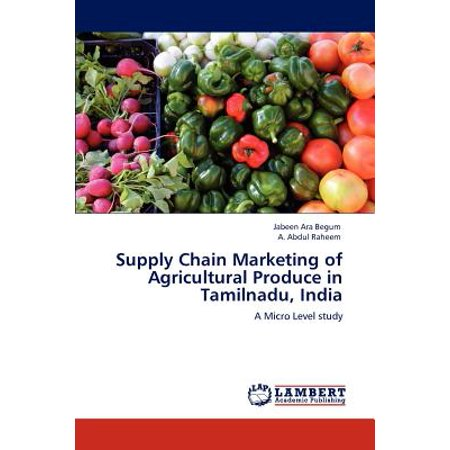 Supply Chain Marketing of Agricultural Produce in Tamilnadu,