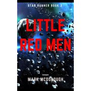 Star Runner Book 2: Little Red Men - eBook