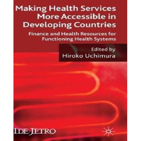 Making Health Services More Accessible In Developing Countries  Finance And Health Resources