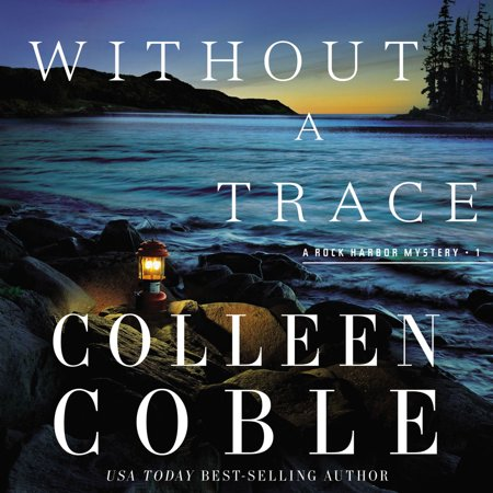 Without a Trace - Audiobook (Without A Trace The Rock Harbor Series)