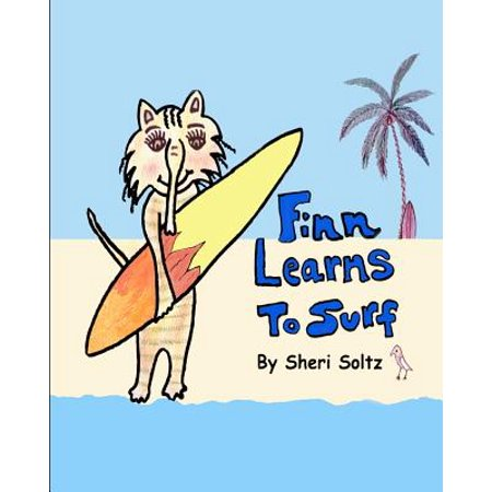 Finn Learns to Surf : Finn Learns to Surf Is the Second Book in This Series... Teaching Children the Value of Friendship, Honesty, Respect for Others Property, Hard Work and That Doing the Right Thing Has Its