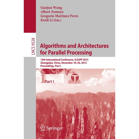 Algorithms and Architectures for Parallel Processing - eBook (Parallel Computer Architecture)