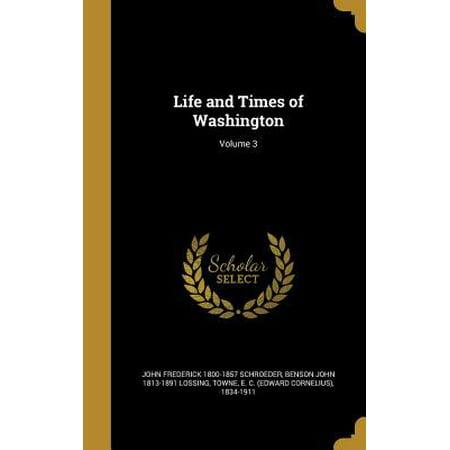 Life And Times Of Washington  Volume 3
