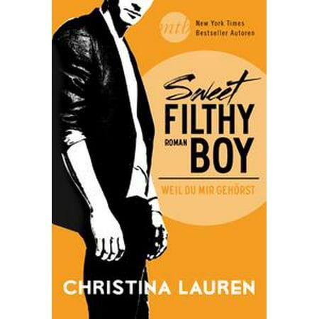 Weil Sweet - Sweet Filthy Boy - Weil du mir gehörst - eBook