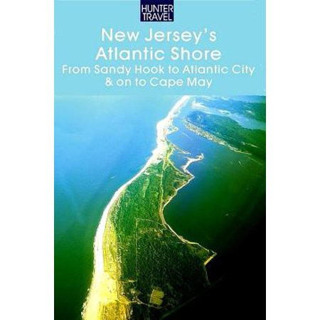 New Jersey's Atlantic Shore: From Sandy Hook to Atlantic City & on to Cape May - (People From Jersey Shore)