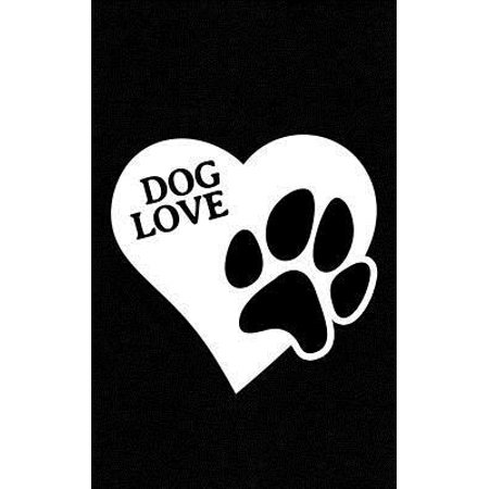 Dog Love : Dog Puppy Gift - I Love Dogs Paw Print Heart Cute Women Men for  Animal Lovers, Owners & Rescuers! Perfect Gift to Give Your Pet Sitter, Dog