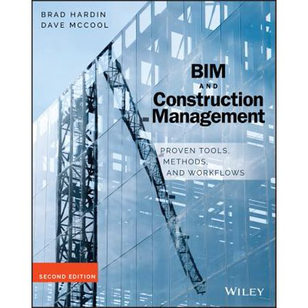 Bim and Construction Management : Proven Tools, Methods, and Workflows ()