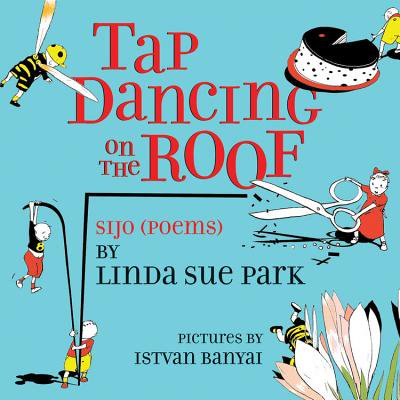 Tap Dancing on the Roof : Sijo (Poems)