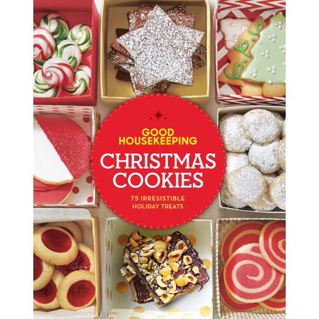 Good Housekeeping Christmas Cookies : 75 Irresistible Holiday Treats (Christmas Treats For School)