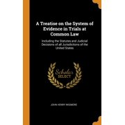 A Treatise on the System of Evidence in Trials at Common Law (Hardcover)
