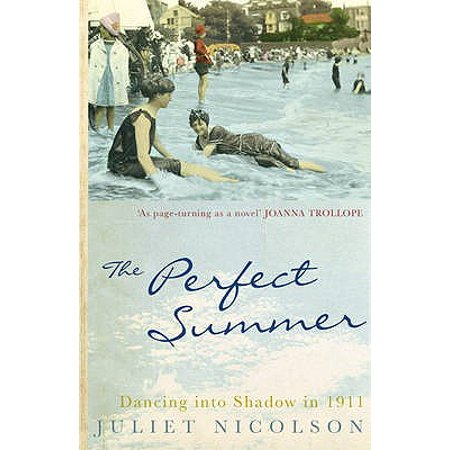 The Perfect Summer: Dancing into Shadow in 1911 (Paperback) ()