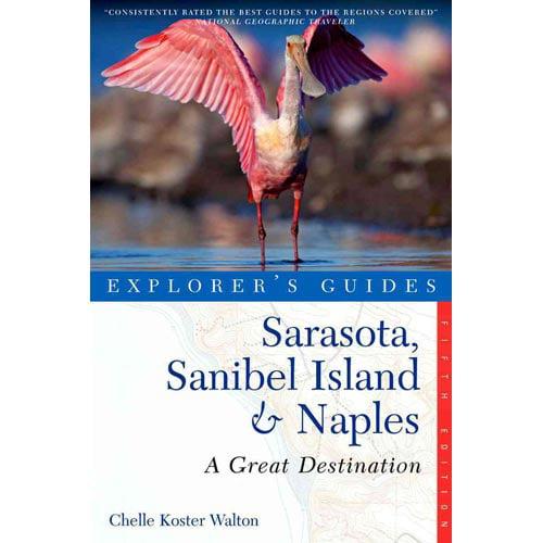 Explorer's Guide Sarasota, Sanibel Island & Naples: A Great Destination