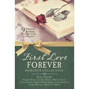 First Love Forever Romance Collection : 9 Historical Romances Where First Loves are Rekindled