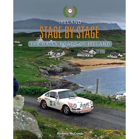 Rally Stage - Ireland Stage by Stage : The Rally Roads of Ireland