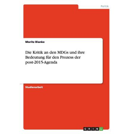 Die Kritik an Den Mdgs Und Ihre Bedeutung F�r Den Prozess Der Post-2015-Agenda ()