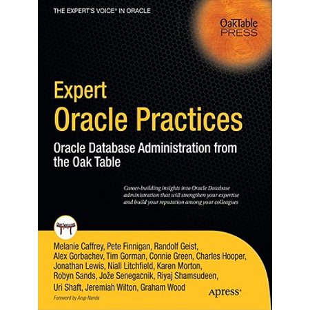 Expert Oracle Practices : Oracle Database Administration from the Oak