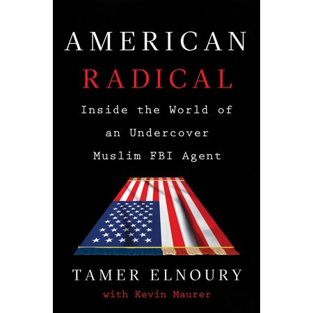 American Radical : Inside the World of an Undercover Muslim FBI