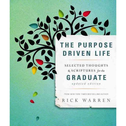 The Purpose Driven Life: Selected Thoughts & Scriptures for the Graduate