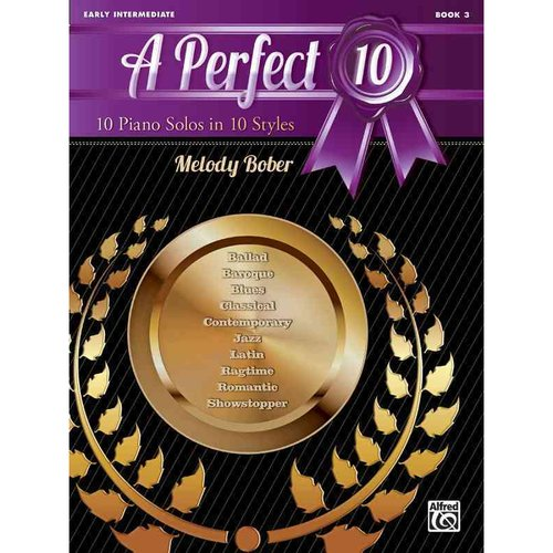 A Perfect 10 Book 3: 10 Piano Solos in 10 Styles: Early Intermediate