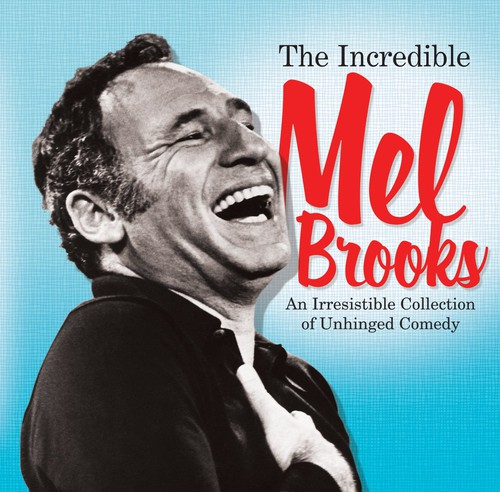 The Incredible Mel Brooks: An Irresistible Collection of Unhinged Comedy (CD)