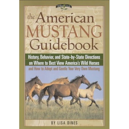 The American Mustang Guidebook  History  Behavior  And State By State Directions On Where To Best View Americas Wild Horses