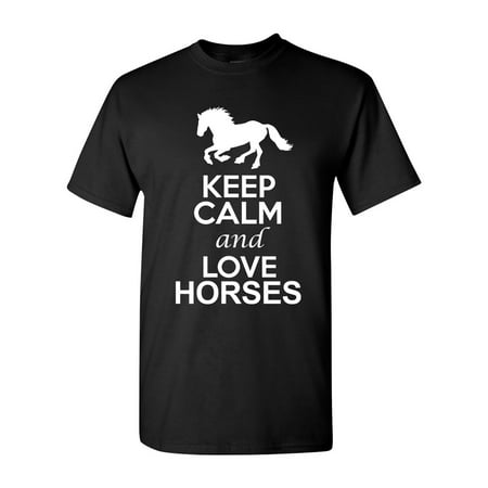 Keep Calm And Love Horses Animal Lover DT Adult T-Shirt